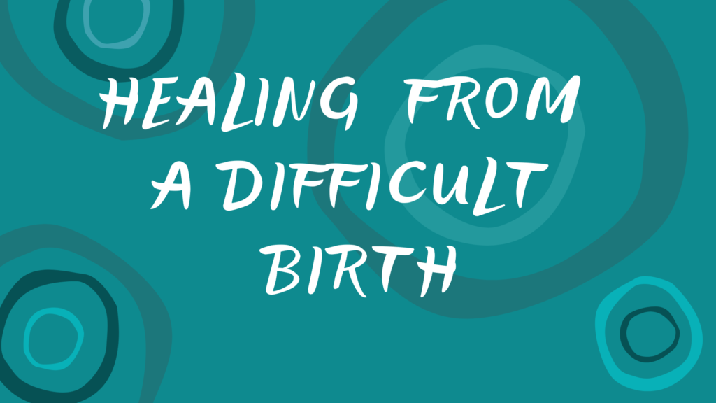Healing from Difficult Birth banner